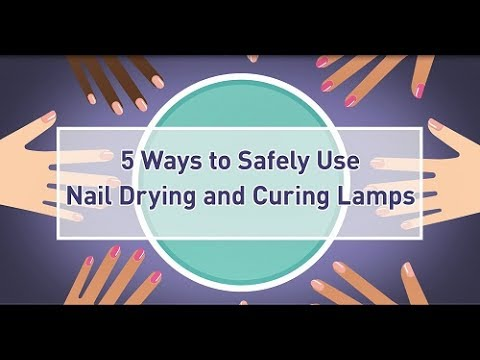 5 Ways to Safely Use Nail Drying and Curing Lamps