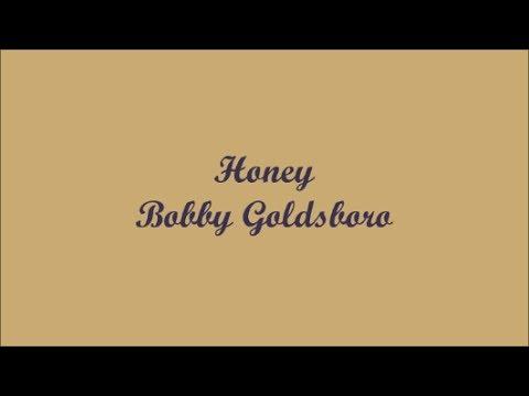 Honey (Mi Miel) - Bobby Goldsboro (Lyrics - Letra)