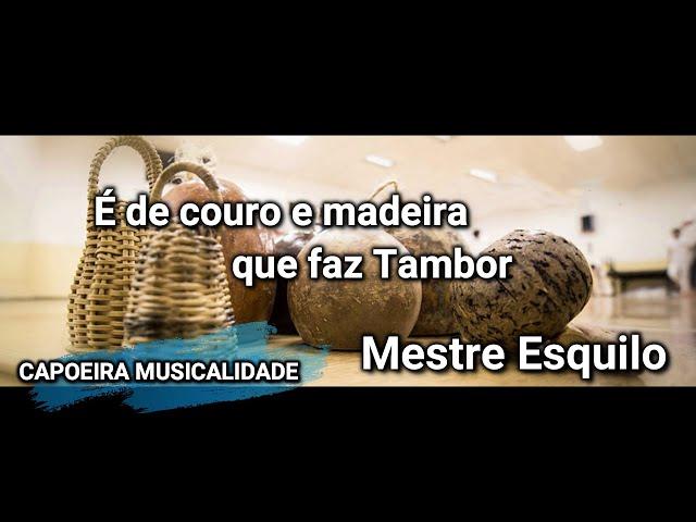 CANCIONES DE CAPOEIRA CON LETRA /// É de couro e madeira que faz Tambor ///CAPOEIRA SONG LYRICS 2020