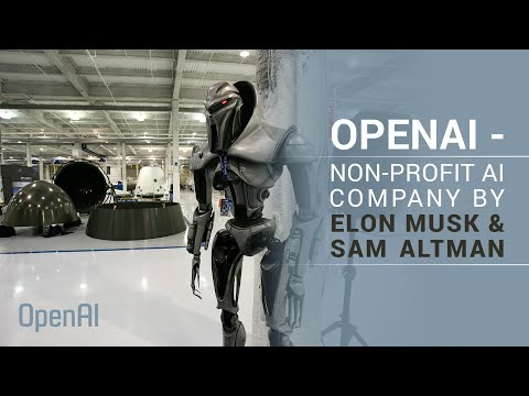 OpenAI - Non-profit AI company by Elon Musk and Sam Altman