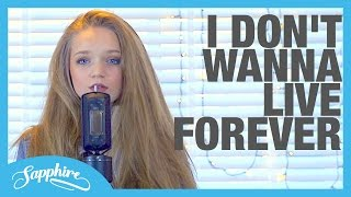 Zayn Taylor Swift I Don 39 t Wanna Live Forever - Cover by 13y o Sapphire.mp3