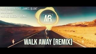 ALLE FARBEN FEAT. JAMES BLUNT - WALK AWAY [Marius Rusch - Remix]