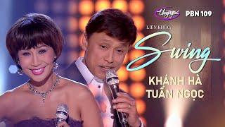 Khánh Hà & Tuấn Ngọc - LK Swing / PBN 109