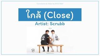 ใกล้  Close  - Scrubb  Ost. 2gether The Series   Lyrics Tha/rom/eng