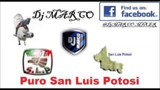 PURO SAN LUIS POTOSI mix dj marco