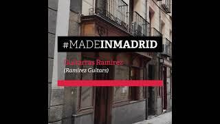#MadeInMadrid - Guitarras Ramírez