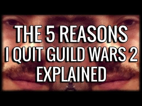 The 5 Reasons I Quit GW2 - Explained