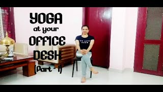 YOGA AT YOUR OFFICE DESK | YOGA FOR OFFICE WORKERS | DESK WORKERS