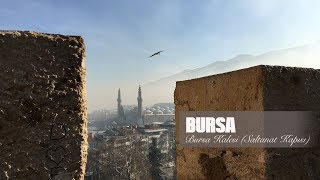 BURSA / Bursa Kalesi (Saltanat Kapısı) / Крепость Бурсы