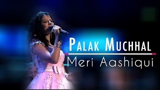 Watch Palak Muchhal Meri Aashiqui video