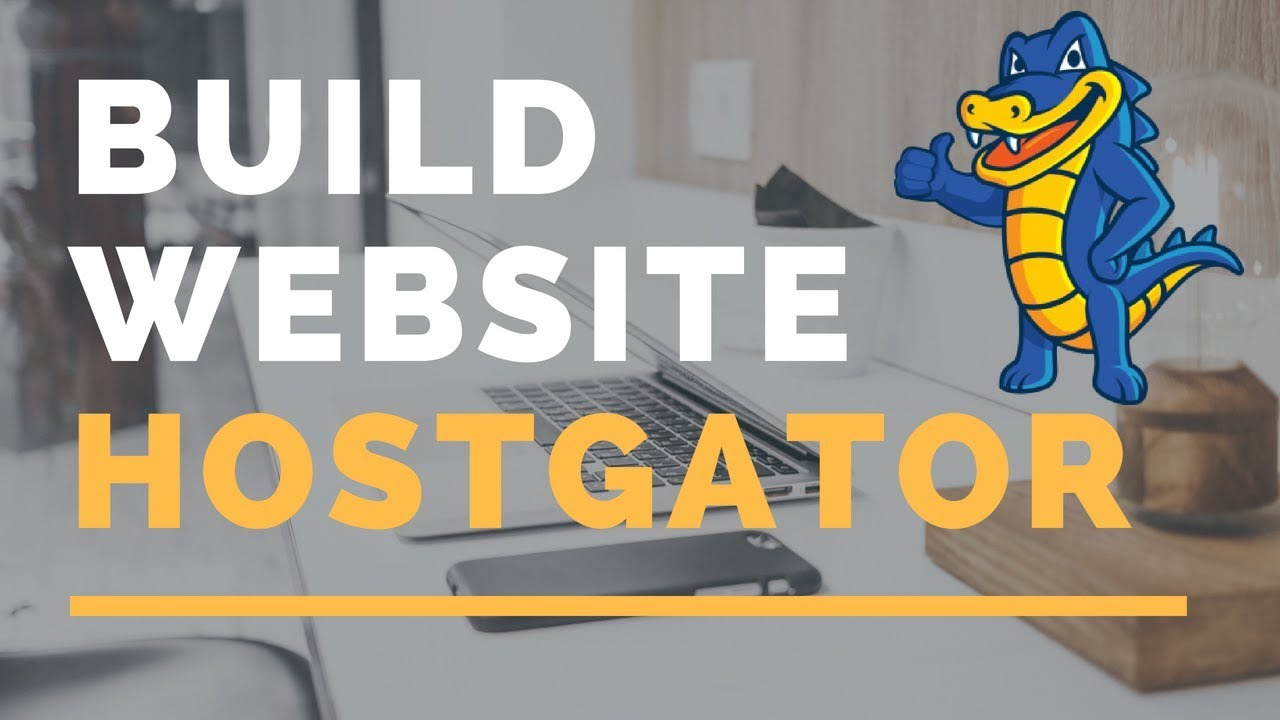 HOW TO BUILD A WEBSITE WITH HOSTGATOR - WEBSITE TUTORIAL