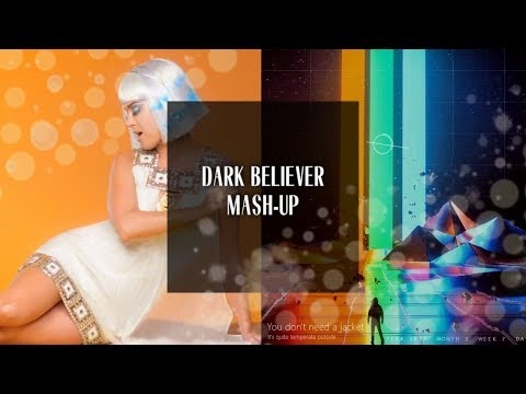 Dark Believer: Katy Perry x Imagine Dragons [Mash-Up]
