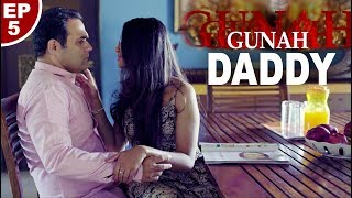 Gunah - DADDY - Episode 05 | गुनाह - डैडी | FWFOriginals
