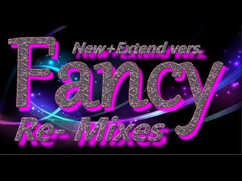 Fancy - Re-Mixes & New vers.