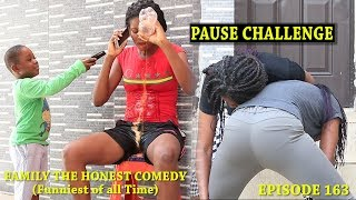 Download PAUSE CHALLENGE (Family The Honest Comedy) (Episode 163) Mp3 and Videos