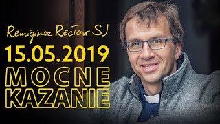 Nikogo nie chcę potępić - kazanie - Remi Recław SJ [15.05.2019]