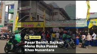 Pasar Benhil, Sajikan Menu Buka Puasa Khas Nusantara