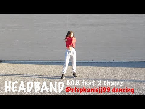 Headband - B.O.B. feat. 2 Chainz / @stephaniejj99 dancing