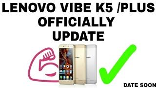 Hurray 💪Lenovo Vibe K5/Plus 6.0 Marshmallow update Conform!!