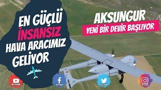 Türkiye'nin En Büyük İnsansız Hava Aracı Geliyor - Aksungur