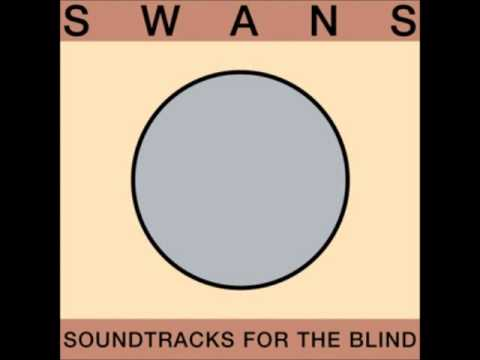Swans - Soundtracks for the Blind FULL ALBUM