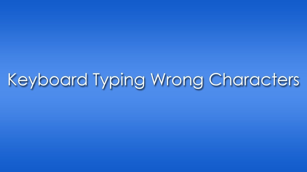 Keyboard typing wrong characters after windows installation keyboard typing wrong characters after windows installation solved youtube buycottarizona Image collections