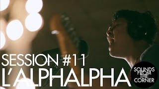Sounds From The Corner : Session #11 L'alphalpha