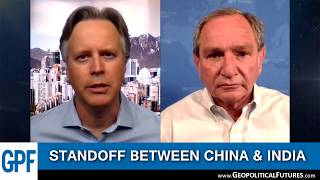 George Friedman on China and India Standoff - Could it Lead to War?