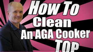 How To Clean an AGA Enamel Top - AGA Cookers Cleaning Tip