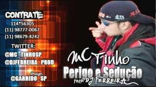 MC TINHO SP - PERIGO E SEDUÇÃO - [ DJ FERREIRA ] FUNK 2013