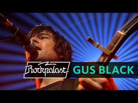 Gus Black Live | Rockpalast | 2005