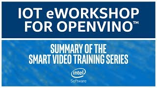Series Summary | Intel® Distribution of OpenVINO™ Toolkit | eWorkshop | Intel Software