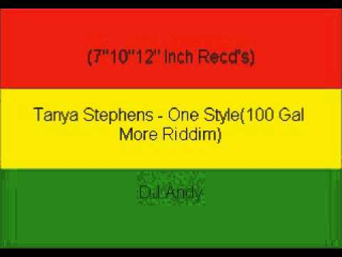 Tanya Stephens - One Style(100 Gal More Riddim)