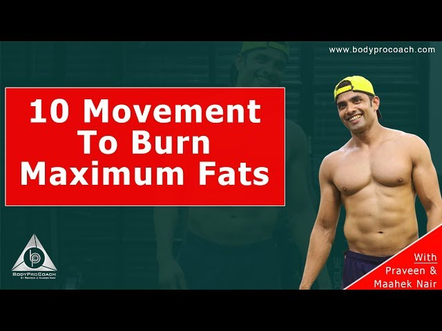 10 Movement To Burn Maximum Fats || BodyProCoach || Praveen Nair | Maahek Nair