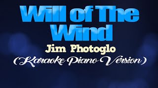 WILL OF THE WIND - Jim Photoglo (KARAOKE PIANO VERSION)