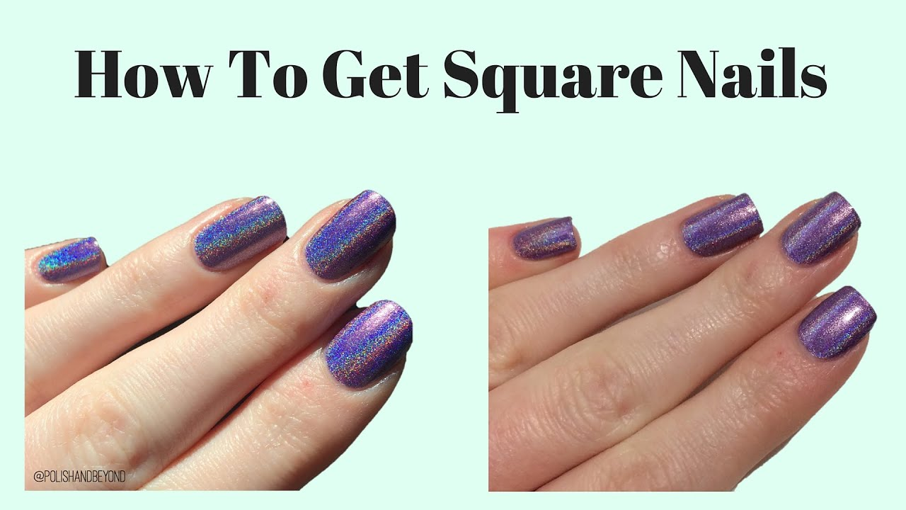 How To Get Square Nails - YouTube