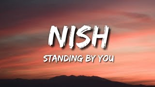 Nish - Standing by you | Duniyaa Cover (Lyrics)