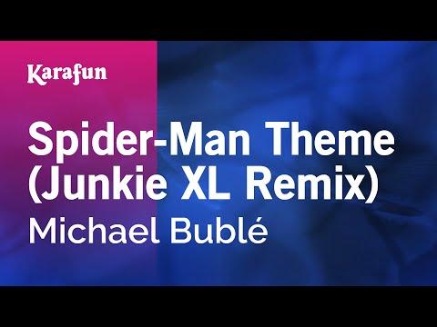 Karaoke Spider-Man Theme (Junkie XL Remix) - Michael Bublé *