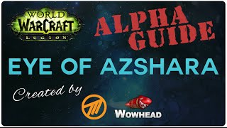 Eye of Azshara - Legion Alpha - Guide by Method