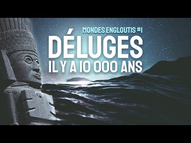 DÉLUGES | Mondes engloutis #1