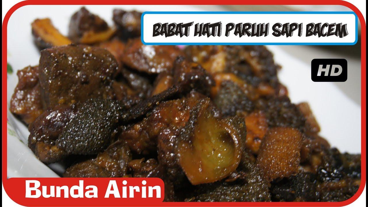 Babat Hati Paruh Sapi Bacem Enak Lengkap Resep Masakan Tradisional Indonesia Bunda Airin Youtube
