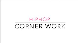 HipHop Corner Work