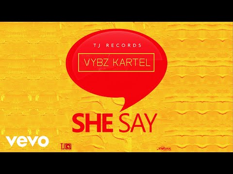 Vybz Kartel - She Say (Official Audio)