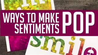 5 Ways to Make Sentiments POP: Flocking, Foiling & More!