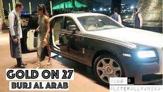 Dubai Vlog 9 - Amazing Burj Al Arab  - Gold On 27