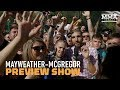 Mayweather vs. McGregor Preview Show With Rowdy Irish Fans - MMA Fighting