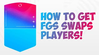 HOW TO GET 'FGS SWAPS' PLA¥ERS IN FIFA 22!!!