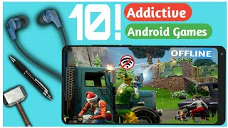 Top 10 new addictive android games | good graphics | offline | updated 2019 || by Zack