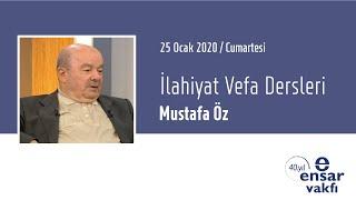 Mustafa Öz - İlahiyat Vefa Dersleri