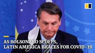 Brazil's president downplays threat of pandemic as coronavirus spreads deeper into Latin America